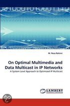 On Optimal Multimedia and Data Multicast in IP Networks