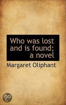 Who Was Lost and is Found; a Novel
