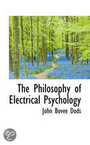 The Philosophy of Electrical Psychology