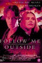 Follow Me Outside