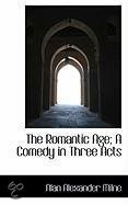 The Romantic Age; A Comedy in Three Acts