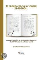 El Camino Hacia La Verdad. 11-M-2004. Contradicciones En Los Hechos Probados de La Sentencia 65/2007 Dictada Por La Audiencia Nacional