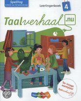 Taalverhaal.nu / Spelling 4 / deel Leerlingenboek