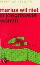 Marius wil niet in Joegoslavie wonen
