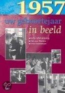 Geboortejaar in Beeld - 1957