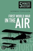 5 Minute History: First World War in the Air