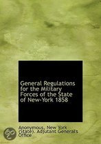 General Regulations for the Military Forces of the State of New-York 1858