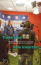 TWEE KEER DRIE KWARTIER - Het seizoen 2012-2013 van FC Groningen