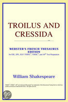 Troilus And Cressida (Webster's French Thesaurus Edition)