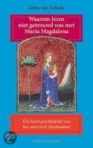 Waarom Jezus Niet Getrouwd Was Met Maria Magdalena
