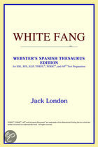White Fang (Webster's Spanish Thesaurus Edition)