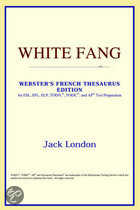 White Fang (Webster's French Thesaurus Edition)