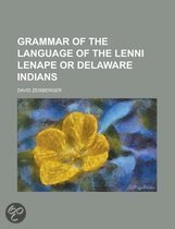 Grammar of the Language of the Lenni Lenape or Delaware Indians
