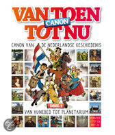 Van de Nederlandse geschiedenis Canon  / 1 Van hunebed tot planetarium