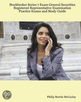 Stockbroker Series 7 Exam General Securities Registered Representative Examination Practice Exams
