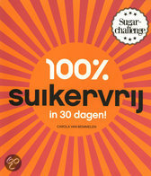 100 procent suikervrij in 30 dagen sugarchallenge Carola Van Bemmelen