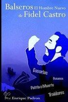 Balseros El Hombre Nuevo de Fidel Castro