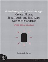 The Web Designer's Guide to Ios Apps, The