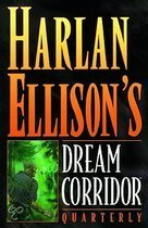 Harlan Ellison's Dream Corridor Quarterly