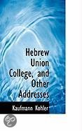 Hebrew Union College, and Other Addresses