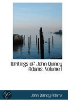 Writings of John Quincy Adams, Volume I