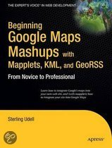 Beginning Google Maps Mashups with Mapplets, KML and GeoRSS