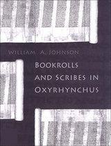 Bookrolls And Scribes In Oxyrhynchus