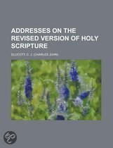 Addresses on the Revised Version of Holy Scripture Addresses on the Revised Version of Holy Scripture