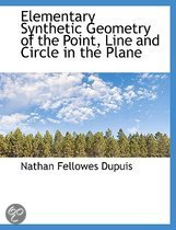 Elementary Synthetic Geometry of the Point, Line and Circle in the Plane