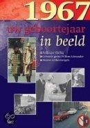 Geboortejaar in Beeld - 1967