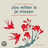 Jou willen is je missen