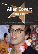 The Allen Covert Handbook - Everything You Need to Know about Allen Covert
