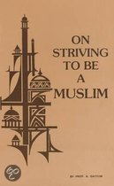 On Striving to Be a Muslim