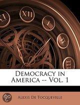 Democracy in America -- Vol. 1