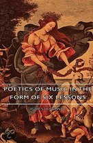 Poetics Of Music In The Form Of Six Less