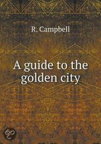 A Guide to the Golden City