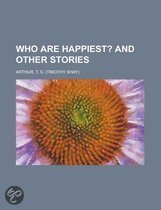 Who Are Happiest?; And Other Stories