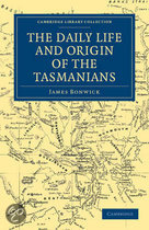 The Daily Life and Origin of the Tasmanians