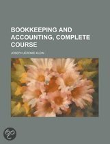 Bookkeeping and Accounting, Complete Course