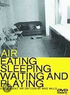 Air - Eating, Sleeping , Waiting
