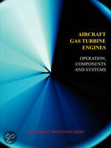 Aircraft Gas Turbine Engines - Operation, Components & Systems (Jet Propulsion)