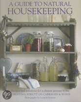 A Guide to Natural Housekeeping: Recipes and Solutions for a Cleaner, Greener Home