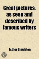 Great Pictures, as Seen and Described by Famous Writers