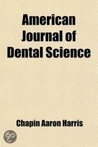 American Journal of Dental Science (Volume 1)