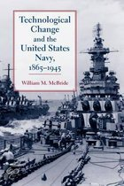 Technological Change and the United States Navy, 1865-1945
