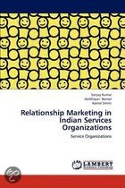 Relationship Marketing in Indian Services Organizations