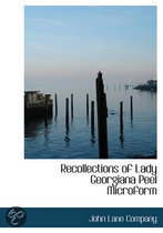 Recollections of Lady Georgiana Peel Microform