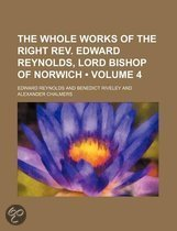 The Whole Works of the Right REV. Edward Reynolds, Lord Bishop of Norwich (Volume 4)