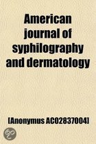 American Journal of Syphilography and Dermatology Volume 5
