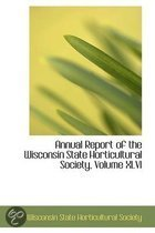 Annual Report of the Wisconsin State Horticultural Society, Volume XLVI